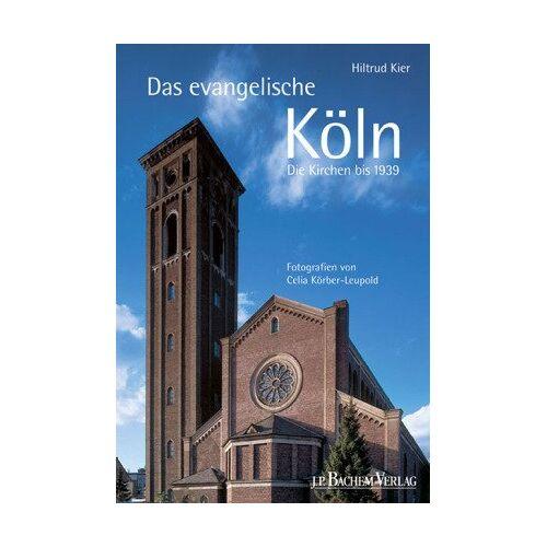Hiltrud Kier - Das evangelische Köln - Preis vom 14.04.2021 04:53:30 h