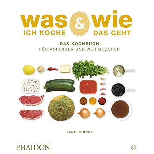 Jane Hornby - Was ich koche & wie das geht: Das Kochbuch für Anfänger und Wenigkocher - Preis vom 05.09.2020 04:49:05 h