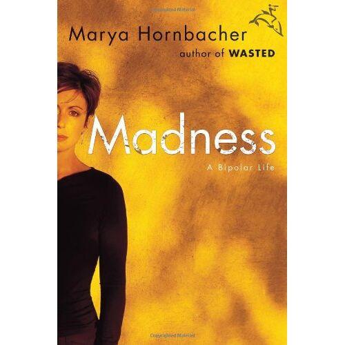 Marya Hornbacher - Madness: A Bipolar Life - Preis vom 19.10.2020 04:51:53 h