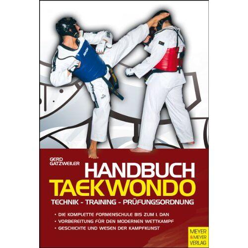 Gerd Gatzweiler - Handbuch Taekwondo: Technik - Training - Prüfungsordnung - Preis vom 20.10.2020 04:55:35 h