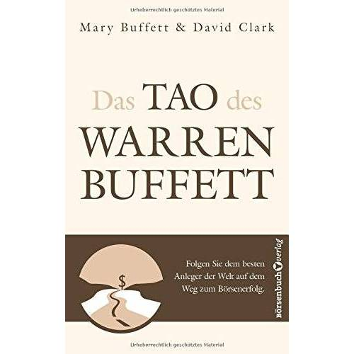 Mary Buffett - Das Tao des Warren Buffett: Folgen Sie dem besten Anleger der Welt auf dem Weg zum Börsenerfolg! - Preis vom 20.10.2020 04:55:35 h