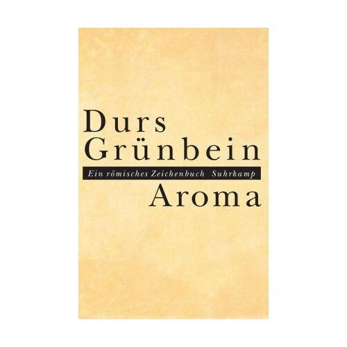 Durs Grünbein - Aroma: Ein römisches Zeichenbuch - Preis vom 19.10.2019 05:00:42 h