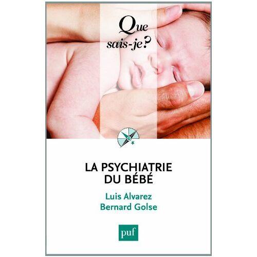 Luis Alvarez - La psychiatrie du bébé - Preis vom 12.05.2021 04:50:50 h
