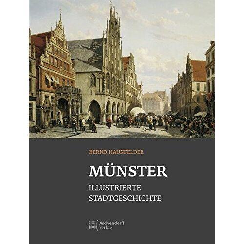 Bernd Haunfelder - Münster - Stadtgeschichte: Bernd Haunfelder - Preis vom 19.10.2020 04:51:53 h