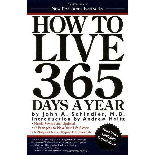 Schindler M.D., John A. - How To Live 365 Days A Year - Preis vom 20.10.2020 04:55:35 h
