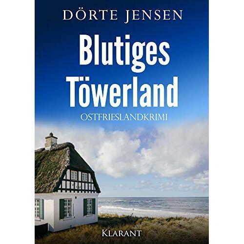 Dörte Jensen - Blutiges Töwerland. Ostfrieslandkrimi - Preis vom 28.03.2020 05:56:53 h