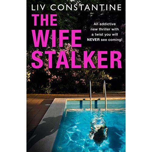 Liv Constantine - Constantine, L: Wife Stalker - Preis vom 05.09.2020 04:49:05 h