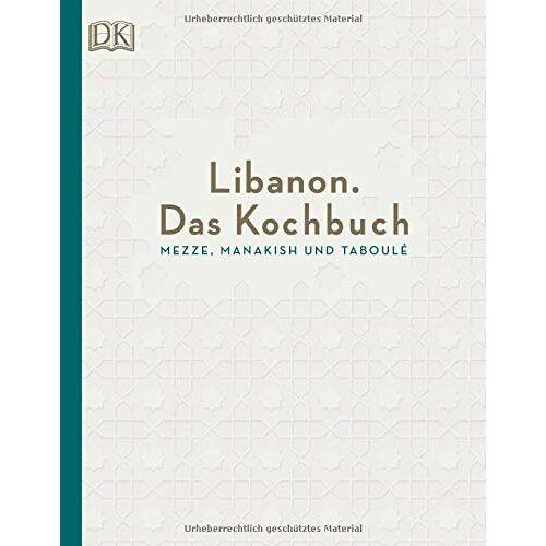Liza Asseily - Libanon. Das Kochbuch: Mezze, Manakish und Taboulé - Preis vom 16.04.2021 04:54:32 h