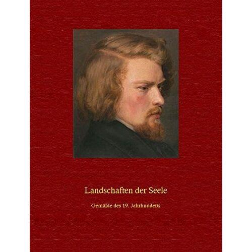 H. W. Fichter Kunsthandel - Landschaften der Seele: Gemälde des 19. Jahrhunderts - Preis vom 20.10.2020 04:55:35 h