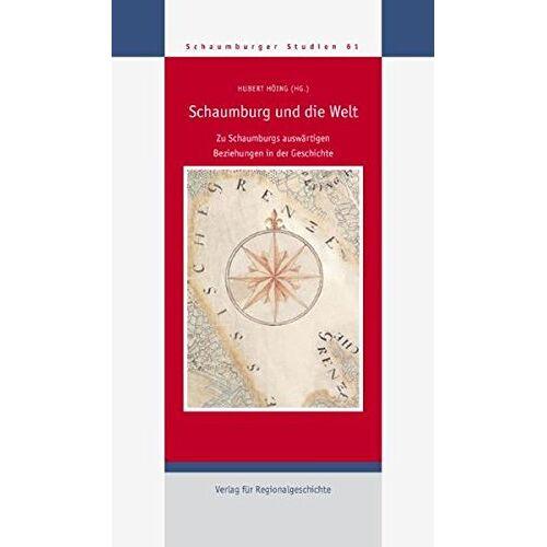 Hubert Höing - Schaumburg und die Welt: Zu Schaumburgs auswärtigen Beziehungen in der Geschichte (Schaumburger Studien) - Preis vom 05.09.2020 04:49:05 h