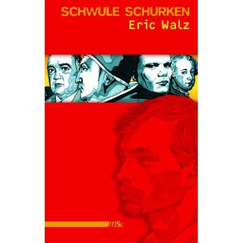 Eric Walz - Schwule Schurken - Preis vom 10.05.2021 04:48:42 h