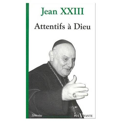 Jean XXIII - ATTENTIFS A DIEU FOI VIVANTE NUMERO 419 - Preis vom 11.04.2021 04:47:53 h