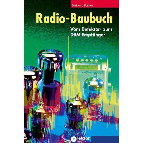 Burkhard Kainka - Radio-Baubuch: Vom Detektor- zum DRM-Empfänger - Preis vom 21.01.2020 05:59:58 h