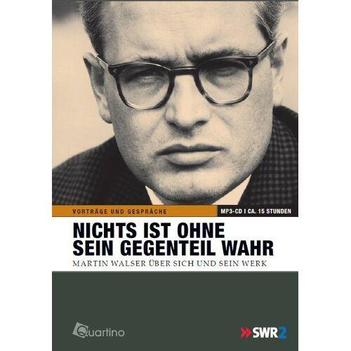 Martin Walser - Nichts ist ohne sein Gegenteil wahr: O-Ton Literatur - Walser über Walser - Preis vom 26.02.2021 06:01:53 h