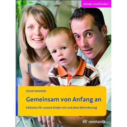 Ulrich Heimlich - Gemeinsam von Anfang an: Inklusion für unsere Kinder mit und ohne Behinderung - Preis vom 13.05.2021 04:51:36 h