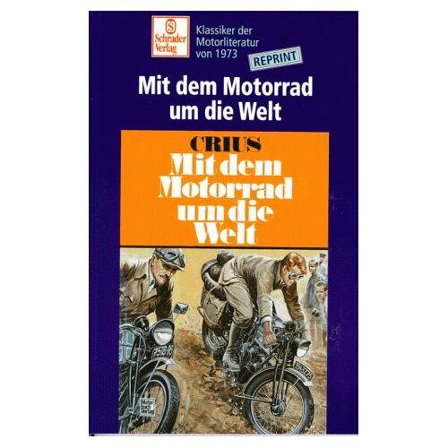 Crius - Mit dem Motorrad um die Welt - Preis vom 21.10.2020 04:49:09 h