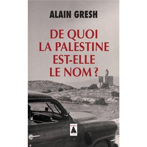Alain Gresh - De Quoi LA Palestine Est-Elle Le Nom ? - Preis vom 18.04.2021 04:52:10 h