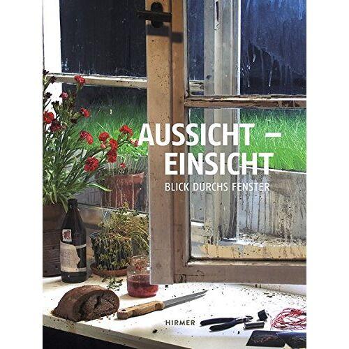 Andrea Firmenich - Aussicht - Einsicht: Blick durchs Fenster - Preis vom 14.10.2019 04:58:50 h