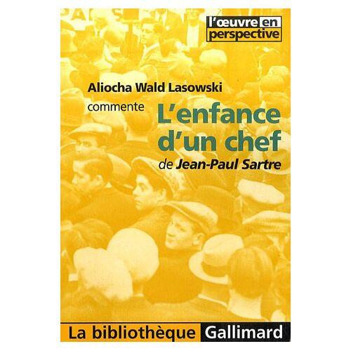 Aliocha Wald Lasowski - Aliocha Wald Lasowski commente L'enfance d'un chef de Jean-Paul Sartre - Preis vom 22.04.2021 04:50:21 h