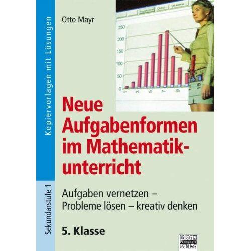 Otto Mayr - Neue Aufgabenformen im Mathematikunterricht, 5. Klasse - Preis vom 13.05.2021 04:51:36 h