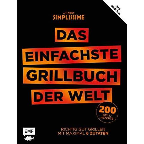 Jean-François Mallet - Simplissime - Das einfachste Grillbuch der Welt: Richtig gut grillen mit maximal 6 Zutaten - Preis vom 16.04.2021 04:54:32 h