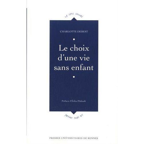 Charlotte Debest - Le choix d'une vie sans enfant - Preis vom 05.05.2021 04:54:13 h