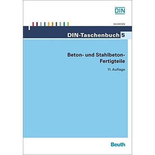 DIN e.V. - Beton- und Stahlbeton-Fertigteile (DIN-Taschenbuch) - Preis vom 16.04.2021 04:54:32 h
