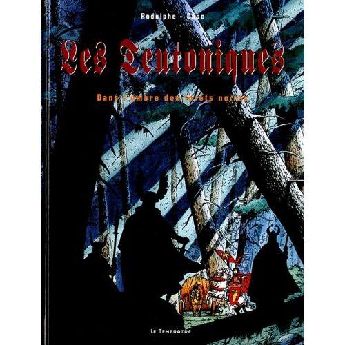 Rodolphe Capo - Les Teutoniques, Tome 1 : Dans l'ombre des forêts noires - Preis vom 13.05.2021 04:51:36 h