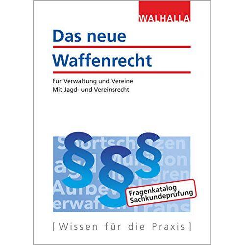 Walhalla Fachredaktion - Das neue Waffenrecht 2020 - Preis vom 14.05.2021 04:51:20 h