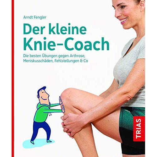Arndt Fengler - Der kleine Knie-Coach: Die besten Übungen gegen Arthrose, Meniskusschäden, Fehlstellungen & Co. (Der kleine Coach) - Preis vom 12.05.2021 04:50:50 h