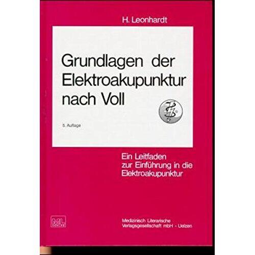 Horst Leonhardt - Grundlagen der Elektroakupunktur nach Voll: Ein Leitfaden zur Einführung in die Elektroakupunktur nach Voll (EAV) - Preis vom 05.09.2020 04:49:05 h