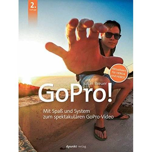 Julian Breuer - GoPro!: Mit Spaß und System zum spektakulären GoPro-Video - Preis vom 17.01.2021 06:05:38 h