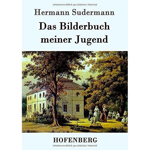 Hermann Sudermann - Das Bilderbuch meiner Jugend - Preis vom 20.10.2020 04:55:35 h
