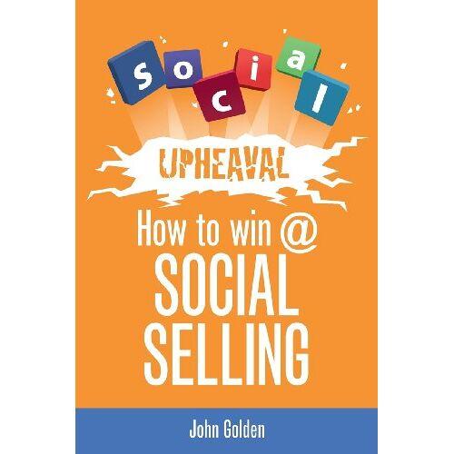 John Golden - Social Upheaval: How to Win at Social Selling - Preis vom 12.05.2021 04:50:50 h