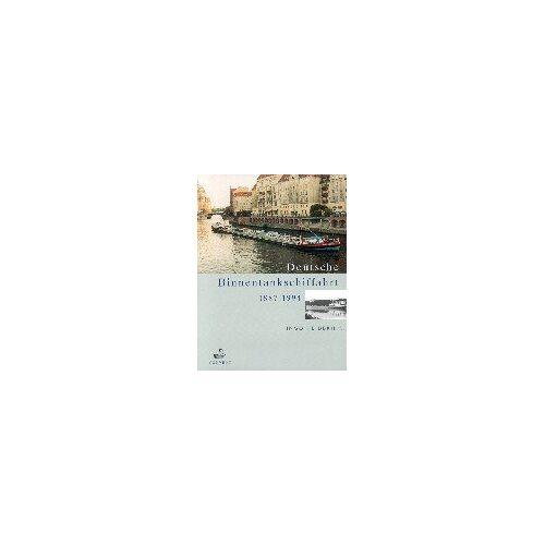 Ingo Heidbrink - Deutsche Binnentankschiffahrt. 1887 - 1994 - Preis vom 28.02.2021 06:03:40 h