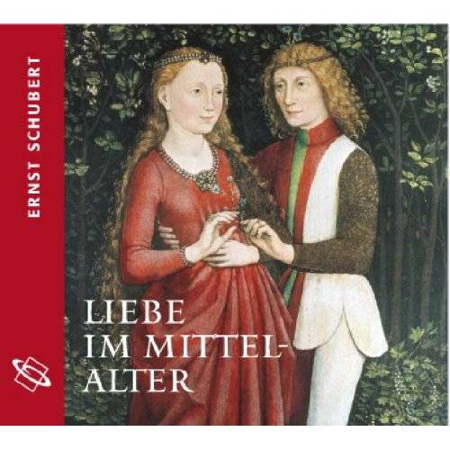 """Ernst Schubert - Liebe im Mittelalter: Aus dem Band """"Alltag im Mittelalter"""": Aus dem Band Alltag im Mittelalter - Preis vom 24.10.2020 04:52:40 h"""