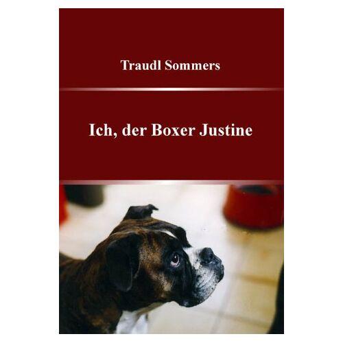 Traudl Sommers - Ich, der Boxer Justine - Preis vom 17.04.2021 04:51:59 h