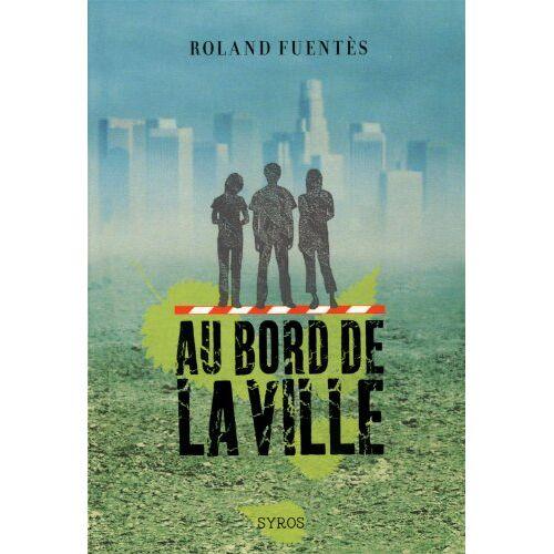 Roland Fuentès - Au bord de la ville - Preis vom 07.03.2021 06:00:26 h