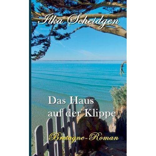 Ilka Scheidgen - Das Haus auf der Klippe: Bretagne-Roman - Preis vom 20.10.2020 04:55:35 h