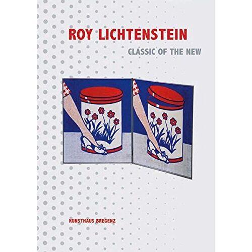 Roy Lichtenstein - Roy Lichtenstein. Klassik der Neuen - Preis vom 27.02.2021 06:04:24 h