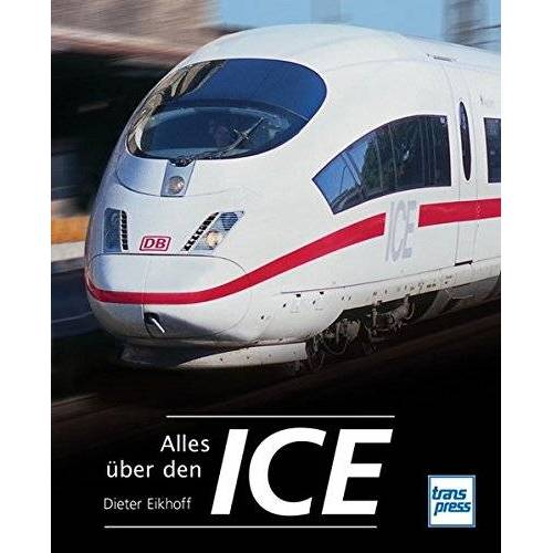 Dieter Eikhoff - Alles über den ICE - Preis vom 18.10.2020 04:52:00 h