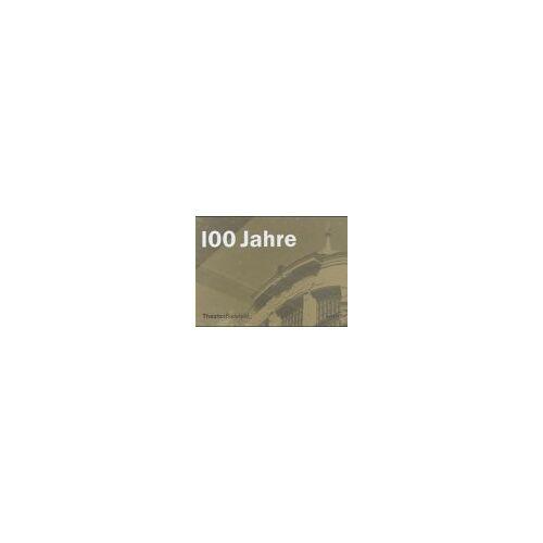 Theater Bielefeld - 100 Jahre Theater Bielefeld: Festschrift - Preis vom 23.02.2021 06:05:19 h
