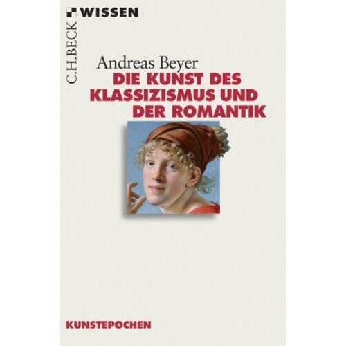 Andreas Beyer - Die Kunst des Klassizismus und der Romantik - Preis vom 05.09.2020 04:49:05 h