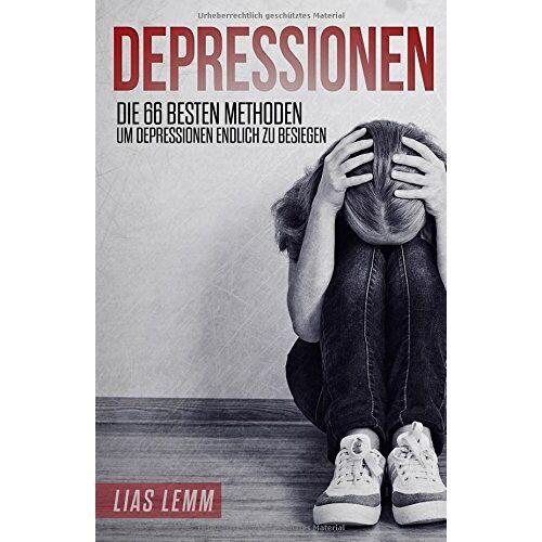 Lias Lemm - Depressionen: Die 66 besten Methoden, um Depressionen endlich zu besiegen. - Preis vom 17.04.2021 04:51:59 h