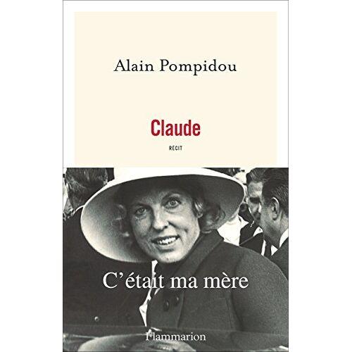 Alain Pompidou - Claude : C'était ma mère - Preis vom 12.04.2021 04:50:28 h