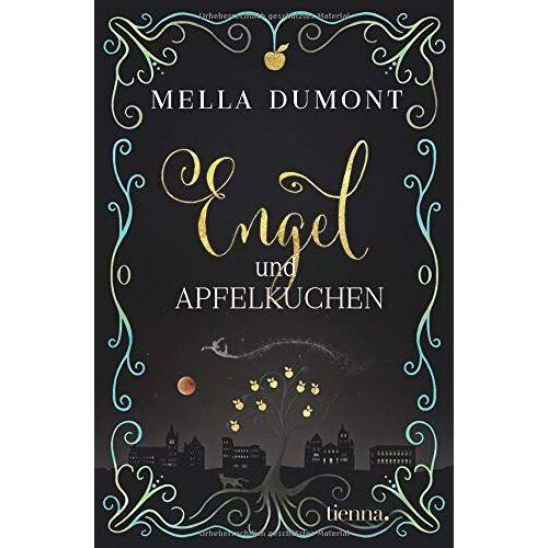 Mella Dumont - Engel und Apfelkuchen - Preis vom 04.09.2020 04:54:27 h