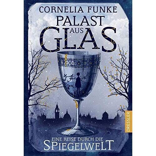 Cornelia Funke - Palast aus Glas: Eine Reise durch die Spiegelwelt - Preis vom 05.09.2020 04:49:05 h