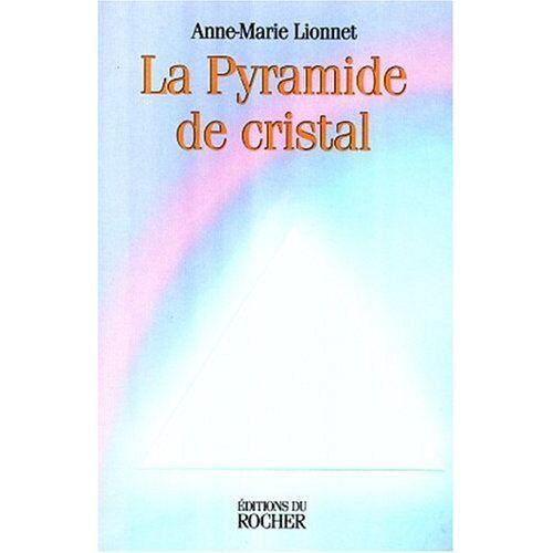 Anne-Marie Lionnet - La pyramide de cristal - Preis vom 23.10.2020 04:53:05 h
