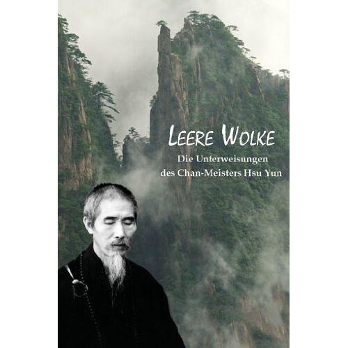 - Leere Wolke: Die Unterweisungen des Chan-Meisters Hsu Yun - Preis vom 27.02.2021 06:04:24 h