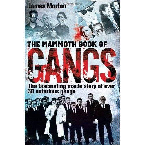 James Morton - The Mammoth Book of Gangs (Mammoth Books) - Preis vom 12.04.2021 04:50:28 h